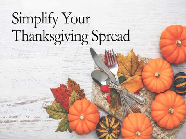 Simplify your Thanksgiving spread